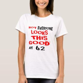 Camiseta No todos consideran esto bueno 62 el cumpleaños