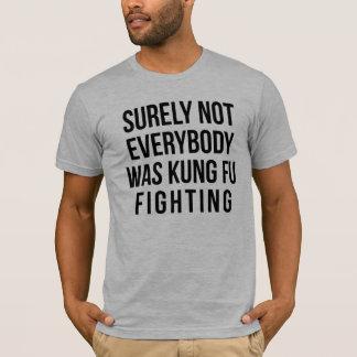 Camiseta No todos era seguramente lucha de Kung Fu