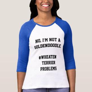 Camiseta No un Goldendoodle - problemas de trigo de Terrier