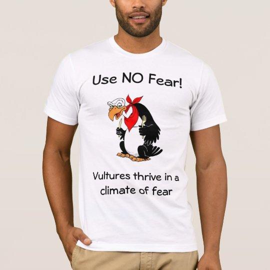 Camiseta No utilice ningún mensaje del miedo