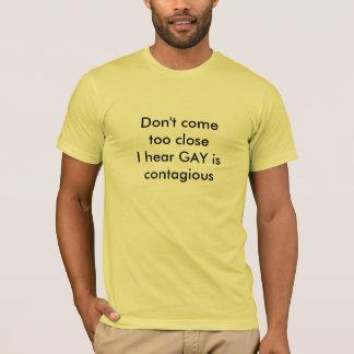 Camiseta No viene también el closeI oye que el GAY es