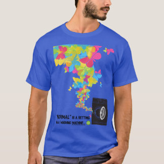 """Camiseta """"Normal es un ajuste en una lavadora """""""