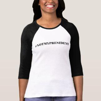 Camiseta #Not mi Raglan T-Shirt de presidente Women's