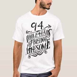 Camiseta Noventa y cuatro años enteros de ser impresionante