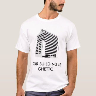 Camiseta Nuestro edificio es ghetto