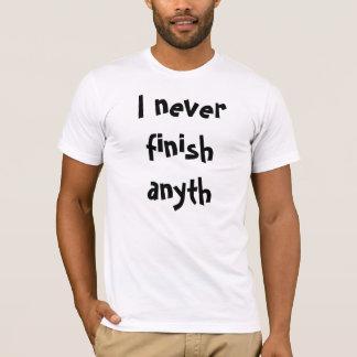 Camiseta Nunca acabo el anyth