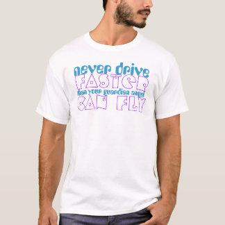 Camiseta Nunca conduzca más rápidamente que su ángel puede