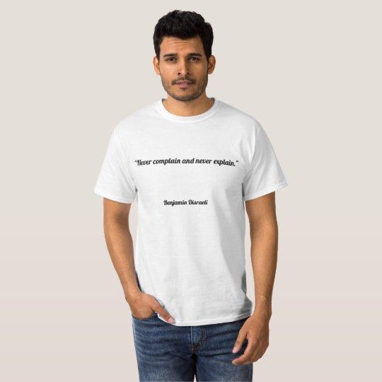 """Camiseta """"Nunca quéjese y nunca explique. """""""