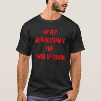 Camiseta Nunca subestime el poder de la negación