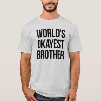 Camiseta Okayest Brother del mundo