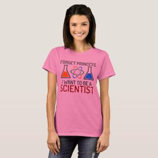 Camiseta Olvide al científico de princesa I Want To Be