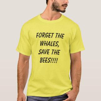Camiseta ¡Olvide las ballenas, ahorre las abejas!