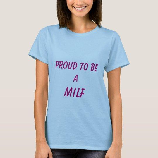 Camiseta Orgulloso ser un MILF