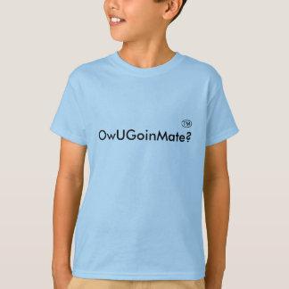 Camiseta ¿OwUGoinMate?