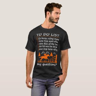 Camiseta Para hacer el montar a caballo de la lista más