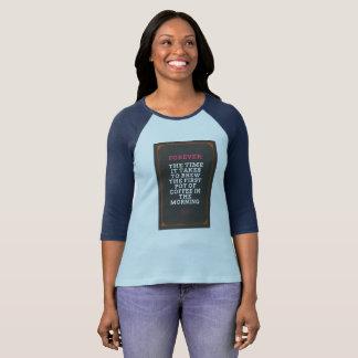 Camiseta Para siempre: El tiempo que lleva el café del brew