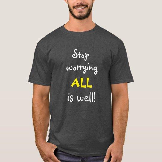 Camiseta Pare el preocuparse de TODOS es bien cita