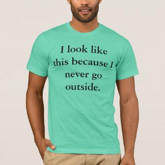 Camiseta Parezco esto porque nunca voy afuera