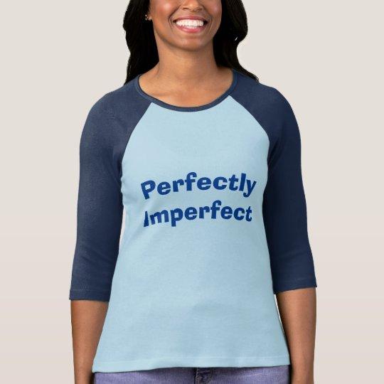 Camiseta perfectamente imperfecta para mujer del