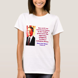 Camiseta Pero seguramente una tal lección - Jimmy Carter