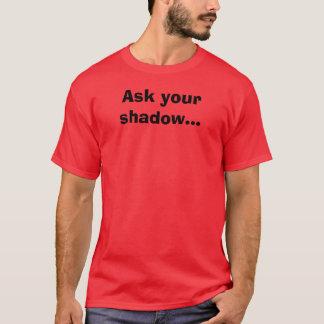 Camiseta Pida su sombra…