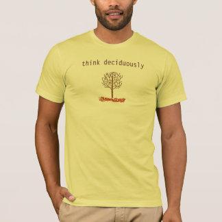 Camiseta piense deciduously