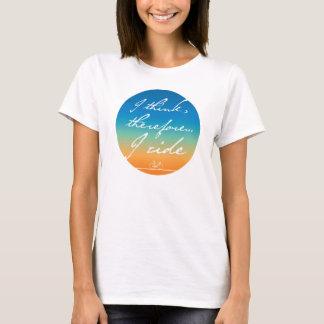 Camiseta Pienso, por lo tanto monto a las señoras que