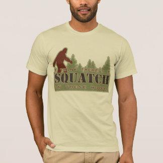 Camiseta Pienso que hay un Squatch en estas maderas