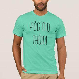 Camiseta ¡Pog MES Thoin! ¡Bese mi (extremo) - en irlandés!