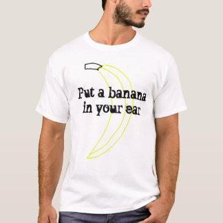 Camiseta Ponga un plátano en su oído