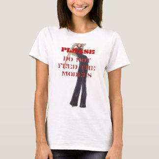 Camiseta POR FAVOR, no alimente los modelos