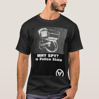 Camiseta ¿por qué espía?  ningún estado policial