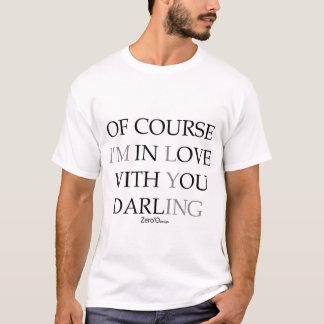 Camiseta POR SUPUESTO estoy EN AMOR CON USTED QUERIDO