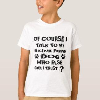 Camiseta Por supuesto hablo con mis diseños del perro de