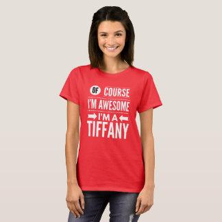 Camiseta Por supuesto soy impresionante yo soy Tiffany