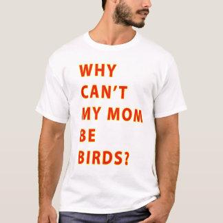 Camiseta Porqué el canto mi mamá sea TEXTO de los pájaros