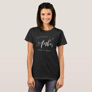 Camiseta ¡Porque soy ambarino que es por qué!