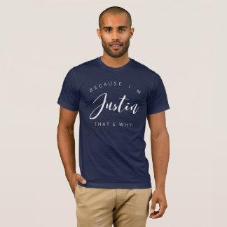 Camiseta ¡Porque soy Justin que es por qué!