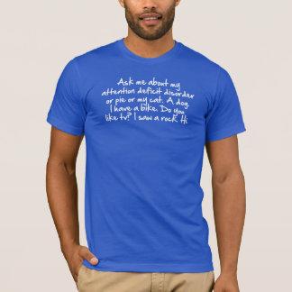 Camiseta Pregúnteme acerca de mi desorden de déficit de