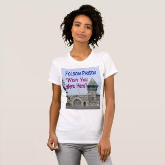 """Camiseta Prisión de Folsom: """"Deseo usted estaba aquí """""""