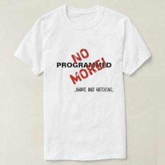 Camiseta ¡Programó no más! Despiértese y observación…