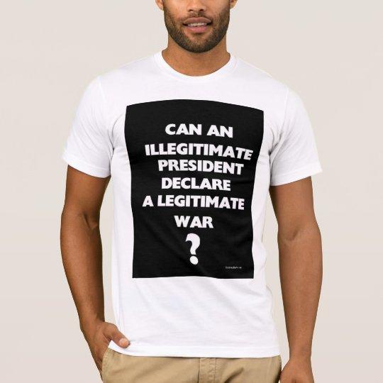 Camiseta Puede un presidente ilegítimo declarar un legítimo