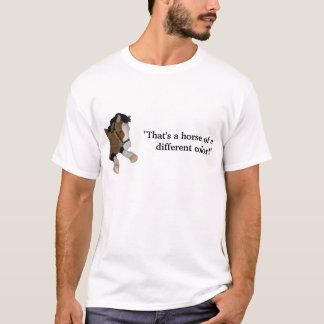"Camiseta ¡""Que es un caballo de un diverso color! """