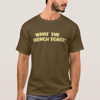 Camiseta ¡Qué la tostada francesa!