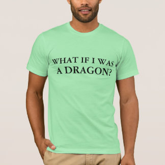 Camiseta qué si era un dragón
