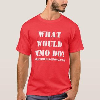 "Camiseta ¿""Qué Timo haría? ""Camiseta"