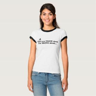 Camiseta qué usted piensa de usted cause la camisa…