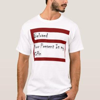 Camiseta Querido-Su presente es mi ataúd