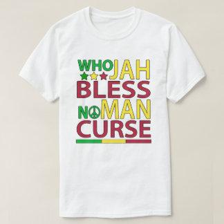 Camiseta Quién Jah no bendice ninguna maldición del hombre