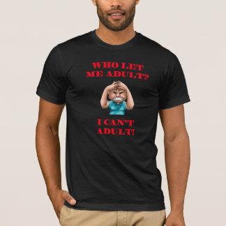Camiseta ¿Quién me dejó adulto?